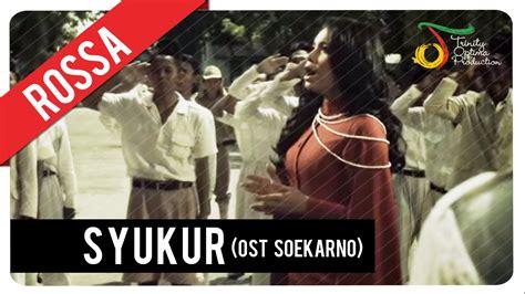 film soekarno watch online rossa syukur ost soekarno official video clip youtube