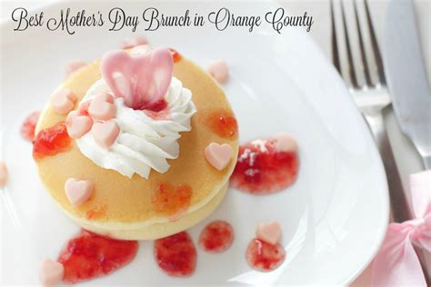 Best Mothers Day Brunch Best Places For S Day Brunch In Orange County Oc