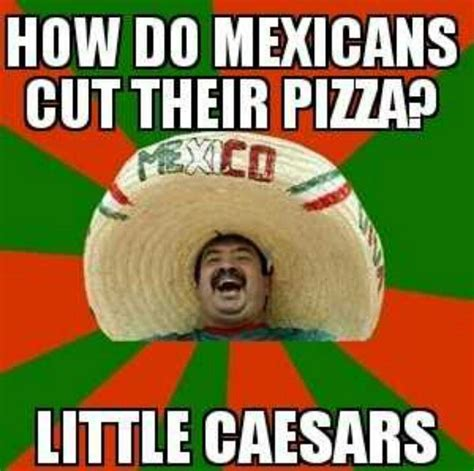 Racist Mexican Memes - funny mexican jokes www imgkid com the image kid has it