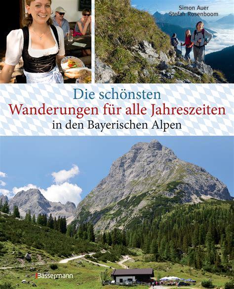 Die Schönsten Hütten In Den Alpen by Simon Auer Die Sch 246 Nsten Wanderungen F 252 R Alle