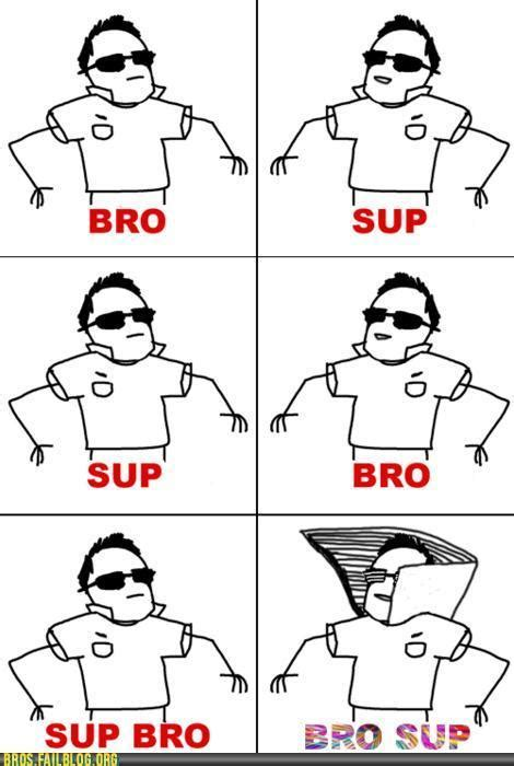 Meme Fuuu - sup bro on tumblr