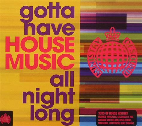gotta have house music various gotta have house music all night long vinyl at juno records
