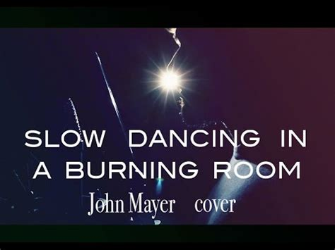 In A Burning Room Cover by In A Burning Room Mayer Cover By