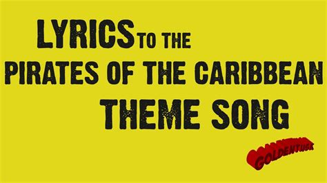theme song pirates of the caribbean goldentusk s pirates of the caribbean theme song lyrics