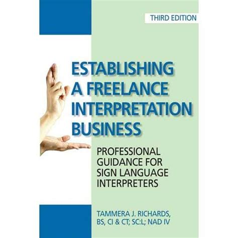 the professional sign language interpreter s handbook the complete practical manual for the interpreting profession 4th edition books establishing a freelance interpretation business