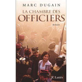 résumé la chambre des officiers la chambre des officiers broch 233 marc dugain achat