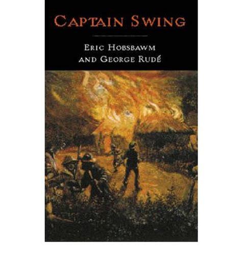 captain swing captain swing e j hobsbawm 9781842122358