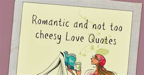 Wedding Quotes Not Cheesy by The Adventures Of Miss Chuchubells And Not