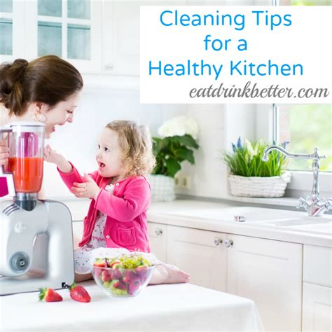 Healthy Kitchen Tips by 9 Cleaning Tips For A Healthy Kitchen