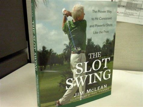 jim mclean slot swing jim mclean s slot swing shottalk com