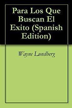 los enamoramientos spanish edition amazon com para los que buscan el exito spanish edition ebook wayne lundberg kindle store