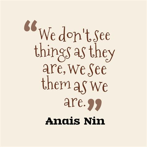 We It Things Picture Anais Nin Quote About Brainy Quotescover