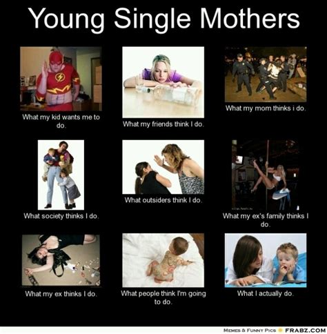 Young Mom Meme - single mom humor pinterest humor truths and memes