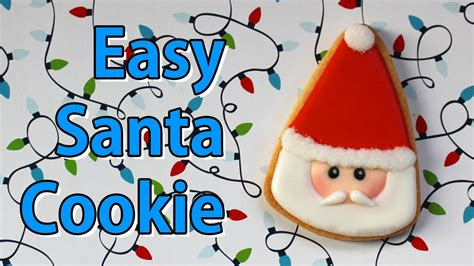 how to make a santa cookie easy christmas cookie youtube