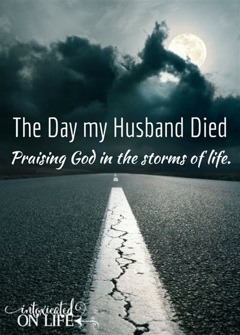 Wedding Anniversary Of Deceased Spouse by The Day My Husband Died Praising God In The Storms Of