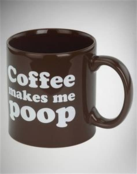 Coffee Poop Meme - 1000 images about for laughs on pinterest pajama day
