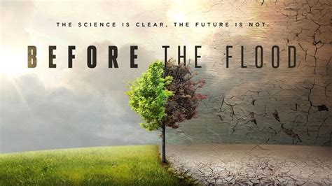 watch before the flood 2016 full movie official trailer before the flood movie 2016 the damage is done let s undo it