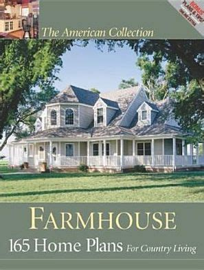 hanley wood home plans farmhouse 165 home plans for country living by hanley