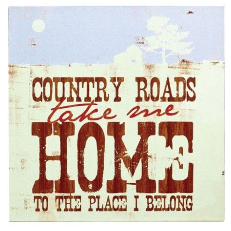 country roads take me home me