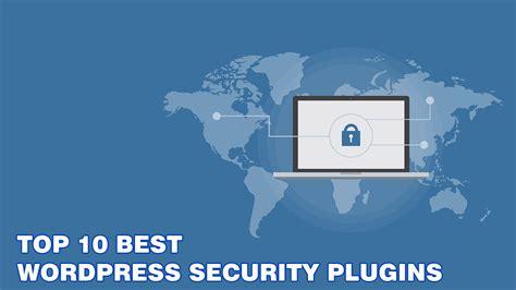 best plugin top 10 best security plugins 2017 top best plugins