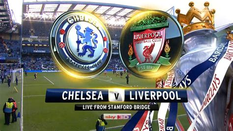 chelsea vs liverpool chelsea vs liverpool telecast channels in india ist time