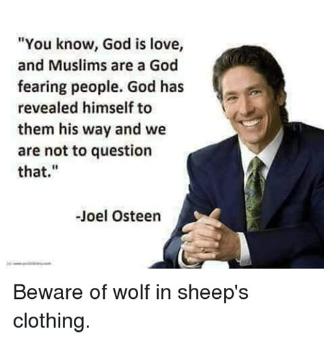 Joel Osteen Memes - you know god is love and muslims are a god fearing people