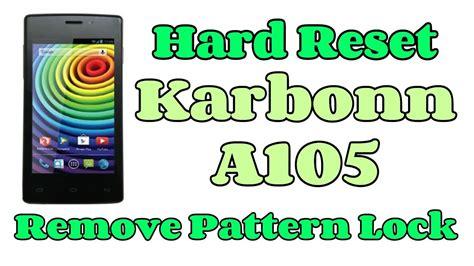karbonn a36 pattern lock video karbonn a105 hard reset remove pattern lock youtube