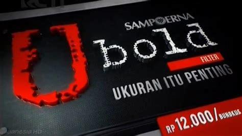 U Bold iklan soerna u bold filter ukuran itu penting 15sec 2017