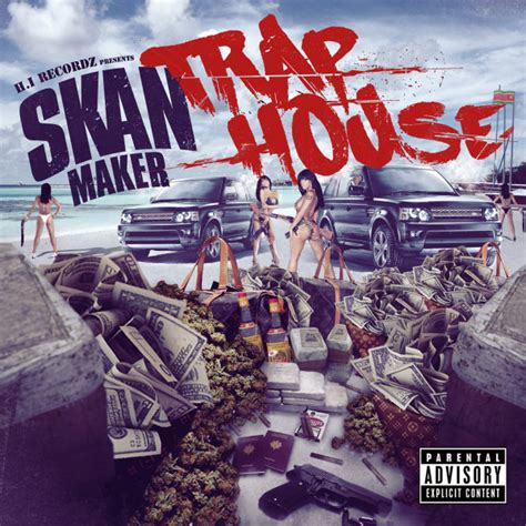 trap house album trap house skan maker download and listen to the album
