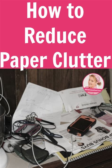 how to reduce clutter how to reduce paper clutter a slob comes clean