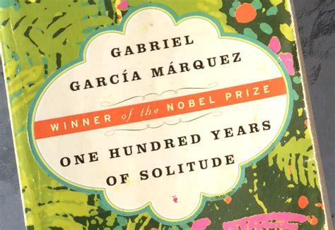 one hundred years of one hundred years of solitude by gabriel garc 237 a m 225 rquez fictional cafe