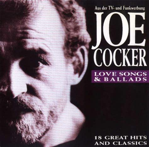 best joe cocker songs joe cocker site sur le chanteur anglais actualit 233 s