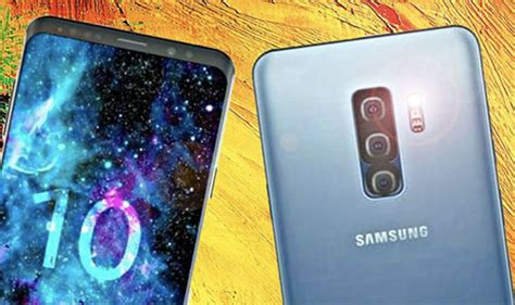 Samsung Galaxy S10 Types by Samsung Galaxy S10 May Feature The Technology We All Been Waiting For Express Co Uk