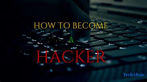 How To Become A Hacker Panduan Menjadi Hacker Handal how to become a hacker 2015 techaltair