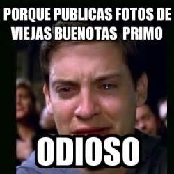 imagenes memes viejas meme crying peter parker porque publicas fotos de viejas