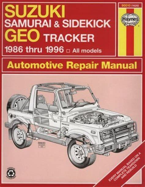 motor repair manual 1996 geo metro auto manual suzuki samurai sidekick geo tracker 1986 thru 1996 all models haynes automotive repair