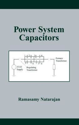 energy in a capacitor system power system capacitors natarajan ramasamy 9781574447101