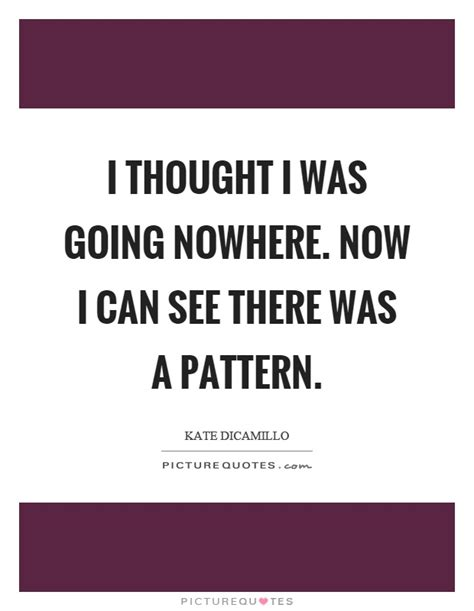 thought pattern quotes kate dicamillo quotes sayings 70 quotations