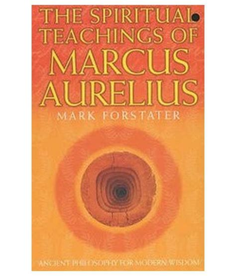 the spiritual teachings of the spiritual teachings of marcus aurelius buy the spiritual teachings of marcus aurelius