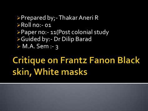 themes of black skin white masks critique on frantz fanon black skin white masks