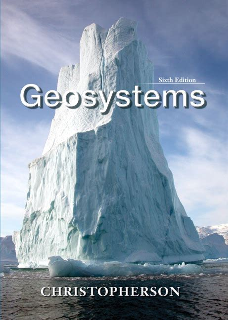 elemental geosystems 6th edition christopherson geosystems an introduction to physical