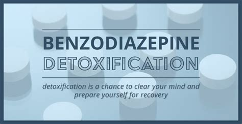 Benzodiazepines For Detox by Benzodiazepine Detoxification