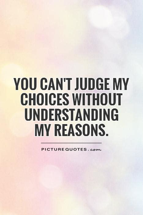 be my reason dont judge me quotes sayings dont judge me picture quotes