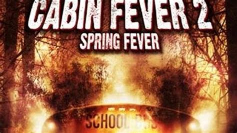 Cabin Fever 2 Release Date by Cabin Fever 2 Fever Trailer B 2010