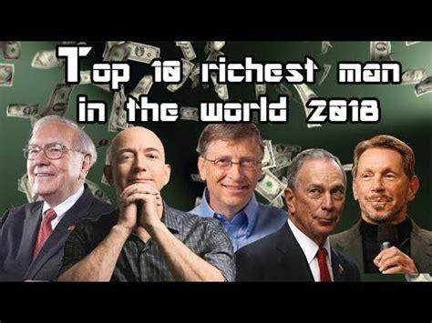top 10 richest billionaires 2018 top 10 richest in the world 2018 world billionaires 2018