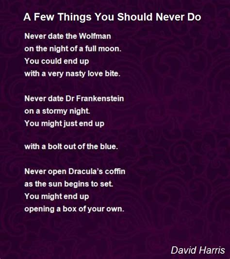 Things You Should Do by A Few Things You Should Never Do Poem By David Harris