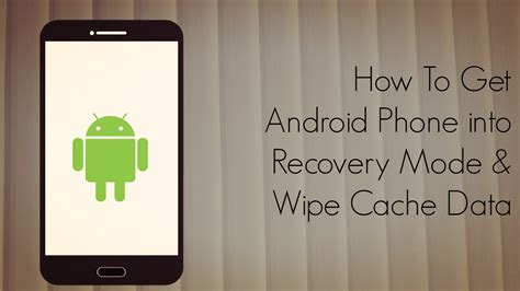 how to wipe an android phone how to get android phone into recovery mode wipe cache data phoneradar
