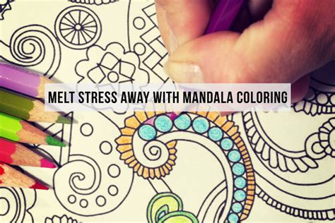 Melt The Days Stress Away by Stressed Open A Mandala Coloring Book With Free