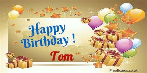 happy birthday tom images happy birthday tom free ecards