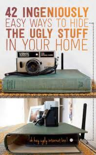 Ingeniously 42 Ingeniously Easy Ways To Hide The Ugly Stuff In Your